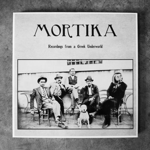 "Various Artists ""Mortika: Recordings from a Greek underworld"", MR043, 2009"
